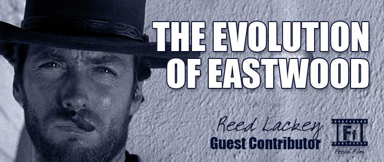 Evolution of Eastwood Archives - Feelin' Film